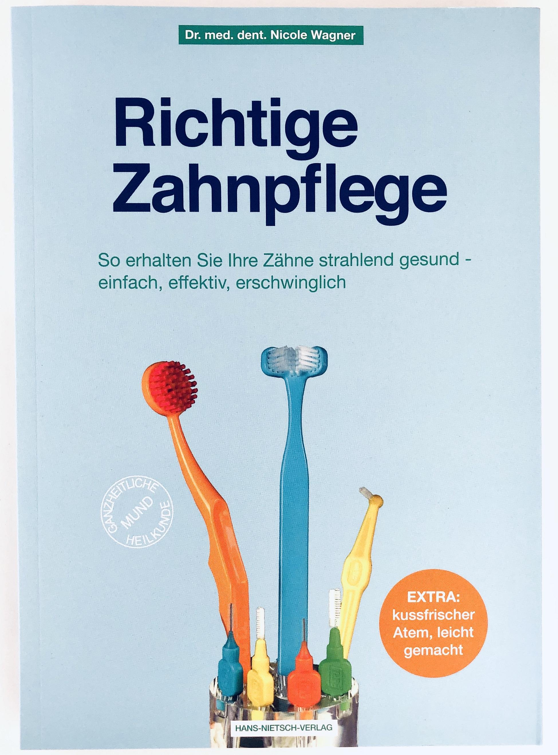 Buch: Richtige Zahnpflege So erhalten Sie Ihre Zähne strahlend gesund, einfach, effektiv, erschwinglich