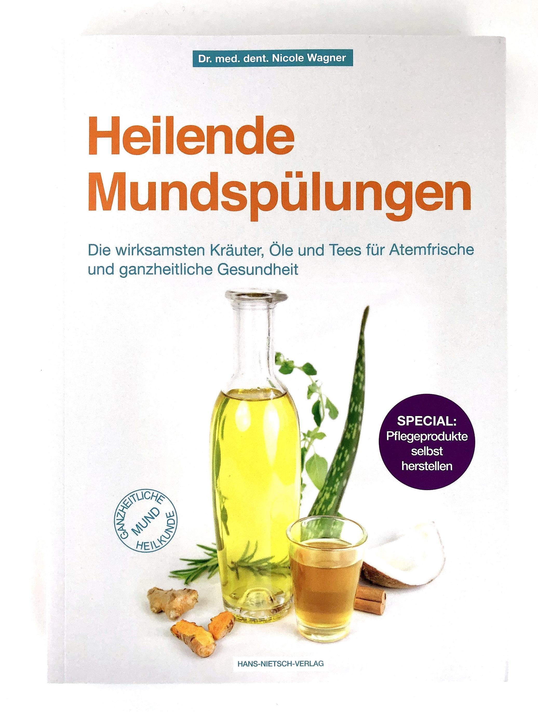 Buch: Heilende Mundspülungen Die wirksamsten Kräuter, Öle und Tees für Atemfrische und ganzheitliche Gesundheit.